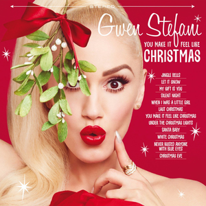 You Make It feel Like Christmas is a new Christmas Compilation from Gwen Stefani.